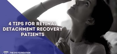 4 tips for Retinal Detachment recovery patients