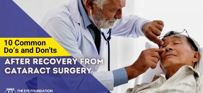 10 common Do's and Don'ts after recovery from Cataract Surgery