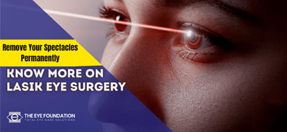 Remove your spectacles permanently Know more on Lasik Eye Surgery