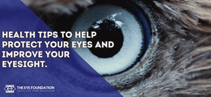 Health Tips to Help Protect Your Eyes and improve your eyesight.